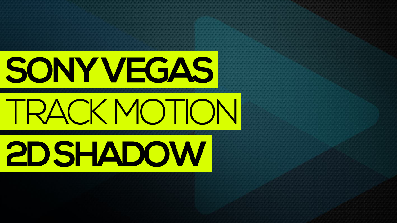SONY-VEGAS-TRACK-MOTION-SHADOW