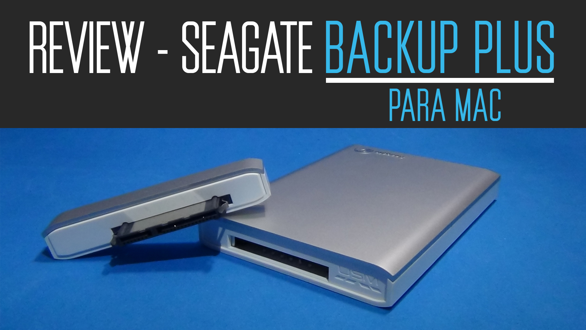 Review - Seagate Backup Plus para Mac