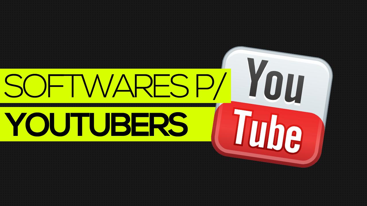 Quais-programas-um-YouTuber-precisa