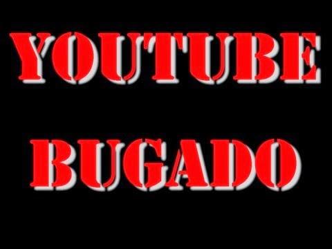 YoutubeBugado