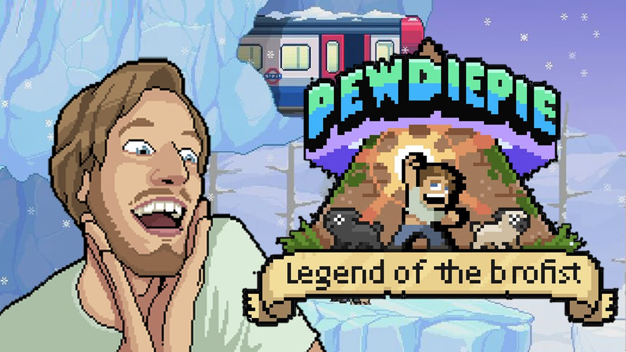 PewDiePieLegend of the Brofist